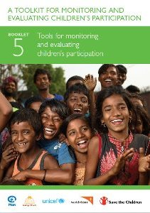 A Toolkit for Monitoring and Evaluating Children's Participation. Booklet 5