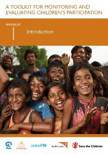 A Toolkit for Monitoring and Evaluating Children's Participation. Booklet 1 Introduction