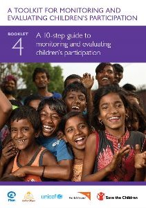 A Toolkit for Monitoring and Evaluating Children's Participation. Booklet 4